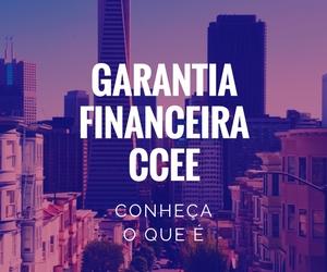 O que é o aporte de garantias financeiras CCEE